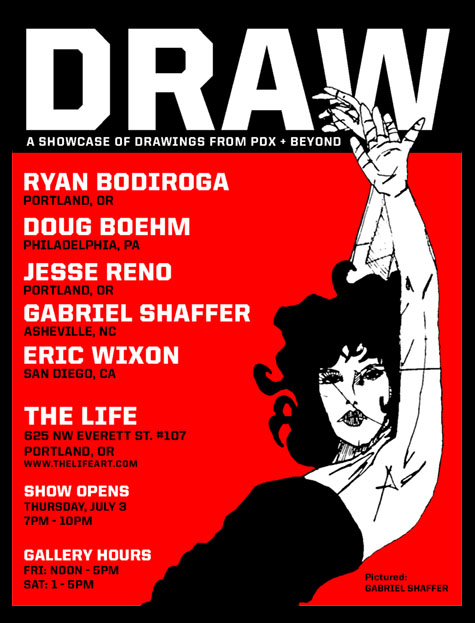 DRAW: A Showcase of Drawings from PDX + Beyond @ The Life Gallery