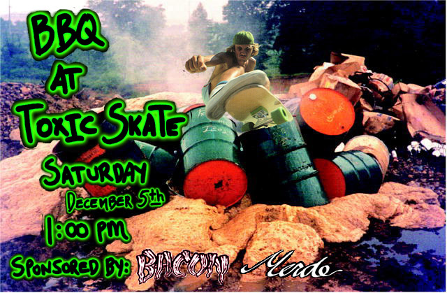 BBQ at Toxic Skate, Dec. 5 @ 1 p.m. - Sponsored by Bacon and Merde