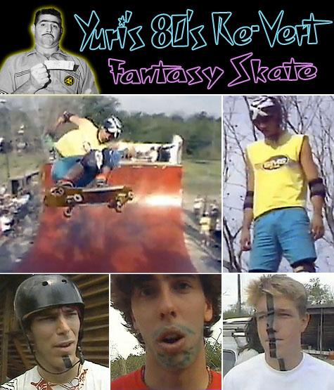 Yuri's 80's Re-Vert Fantasy Skate