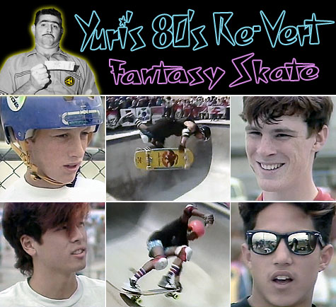 Yuri's 80's Re-vert Fantasy Skate - Rage at Badlands 85 Pro/Am