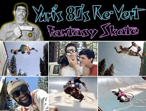 Yuri's 80's Re-Vert Fantasy Skate - Terror in Tahoe 1985