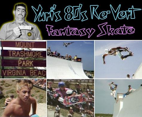 Yuri's 80's Re-Vert Fantasy Skate - Virginia Beach, Mt. Trashmore 1985 NSA