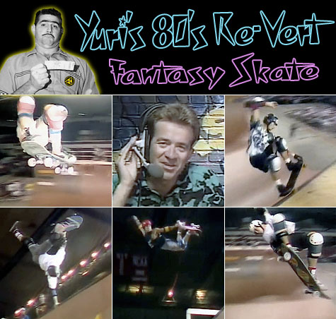 Yuri's 80's Re-Vert Fantasy Skate - Louisville Blue Grass Aggression Session NSA 1988
