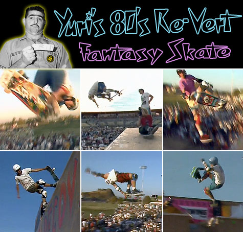 Yuri's 80's Re-Vert Fantasy Skate - Duel at Diablo 1986
