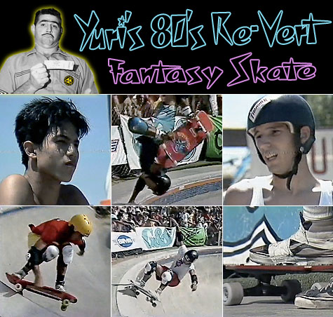 Yuri 80's Re-Vert Fantasy Skate - Del Mar 1985 NSA