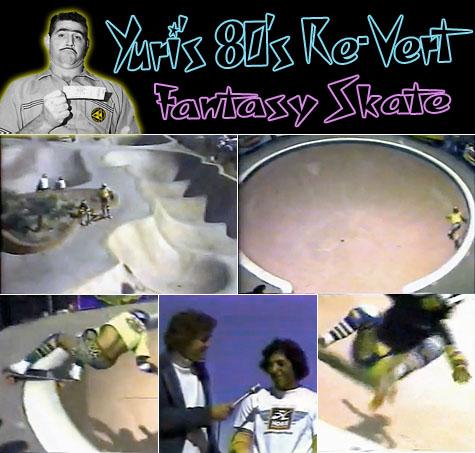 Yuri's 80's Re-Vert Fantasy Skate - Winchester Open 1979