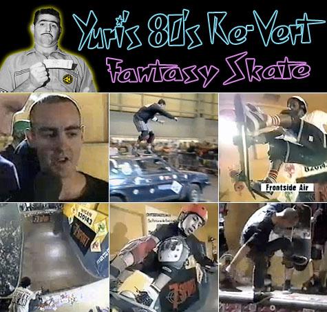 Yuri's 80's Re-vert Fantasy Skate - England 1989