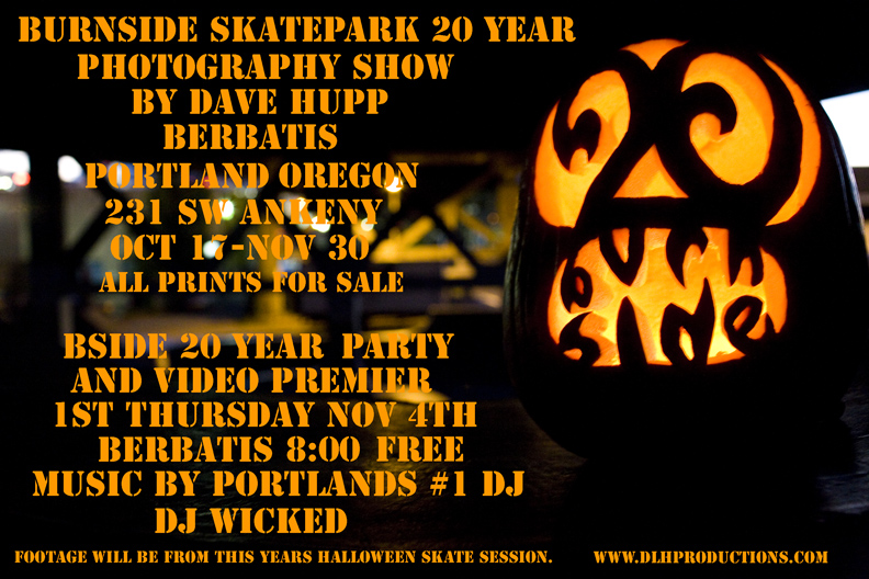 Dave Hupp Photo Show and Burnside 20-Year Skate Session Video Premier Flier