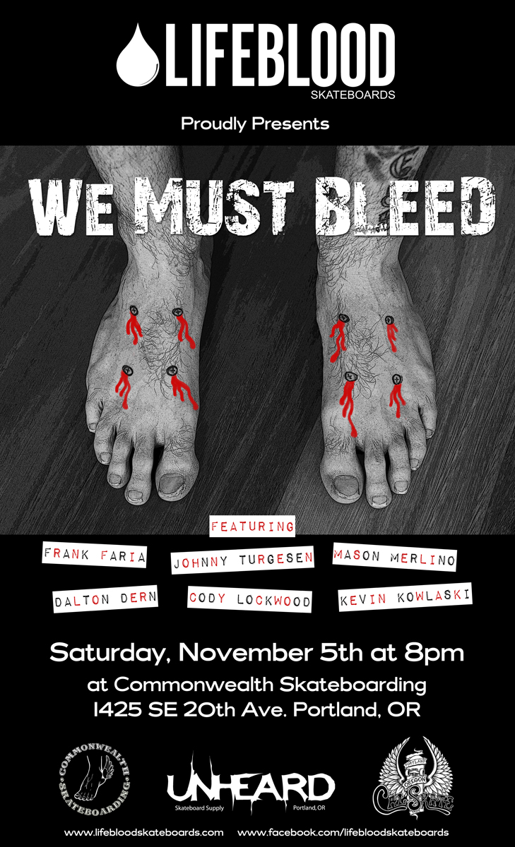 We Must Bleed - Lifeblood Skateboards Video Premier @ Commonwealth